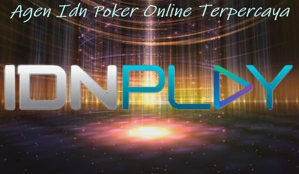 Agen Idn Poker Online Terpercaya Tips Menang Bermain